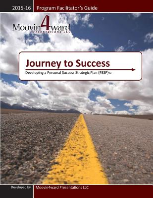 Journey to Success Program Facilitator's Guide, Myers, Sharon A.