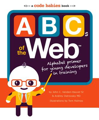 Image for ABCs of the Web: Alphabet Primer for Young Developers in Training