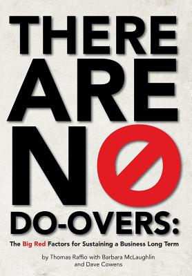 Image for There Are No Do-Overs: The Big Red Factors for Sustaining a Business Long Term