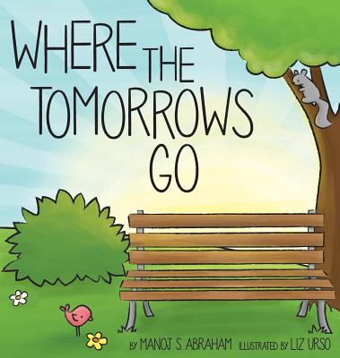Where the Tomorrows Go, Abraham, Manoj  S.