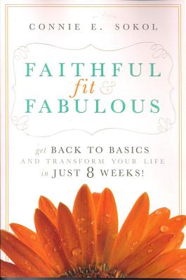 Faithful Fit & Fabulous, Connie E. Sokol