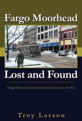Fargo Moorhead Lost and Found, Larson, Troy