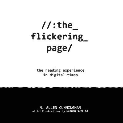 Image for The Flickering Page: The Reading Experience in Digital Times (Samizdat Series)