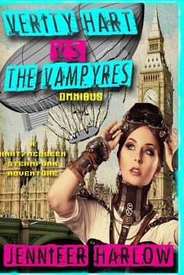 Verity Hart Vs. The Vampyres Omnibus (A Hart/McQueen Steampunk Adventure) (Volume 1), Harlow, Jennifer