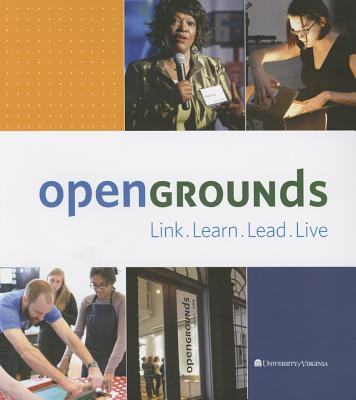 Image for OpenGrounds at the University of Virginia: Link, Learn, Lead, Live