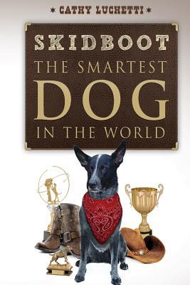 Skidboot 'The Smartest Dog In The World', Cathy Luchetti