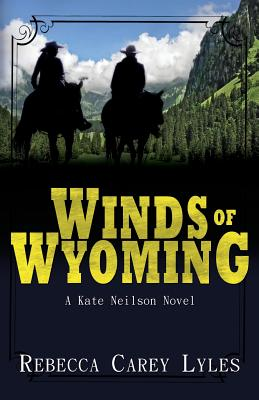 Image for Winds of Wyoming: A Kate Neilson Novel (Kate Neilson Series) (Volume 1)