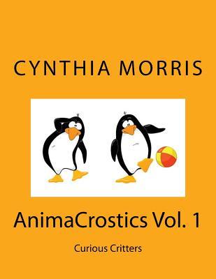 AnimaCrostics Volume 1: Curious Critters, Morris, Cynthia