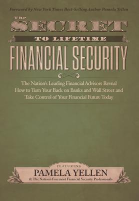 The Secret to Lifetime Financial Security, Pamela Yellen, The Nation's Leading Financial Advisors