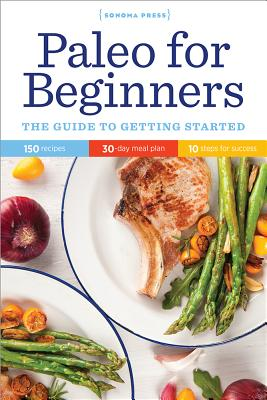 PALEO FOR BEGINNERS: THE GUIDE TO GETTING STARTED, PRESS, SONOMA