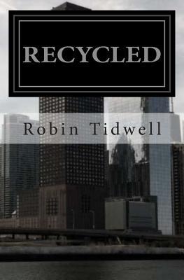 Recycled, Tidwell, Robin