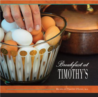 Breakfast at Timothy's, O'Lenic M.D., Timothy