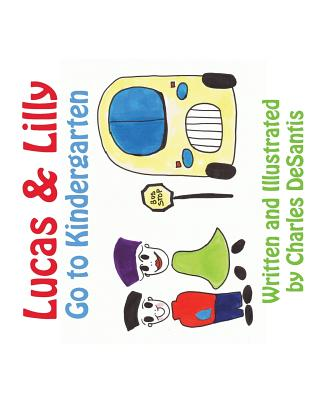 Lucas & Lilly Go to Kindergarten, DeSantis, Charles