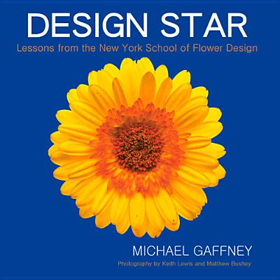 Image for Design Star: Lessons from the New York School of Flower Design