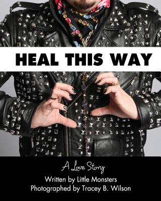 Heal This Way - A Love Story, Wilson, Tracey B.