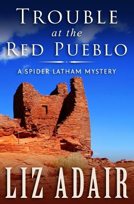 Image for Trouble at the Red Pueblo (A Spider Latham Mystery) (Volume 4)