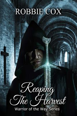 Reaping The Harvest (Warrior of the Way), Cox, Robbie