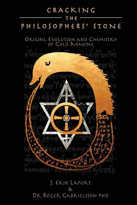 Image for Cracking the Philosophers' Stone: Origins, Evolution and Chemistry of Gold-Making (Paperback Black & White Edition) (Quintessence Classical Alchemy Series)