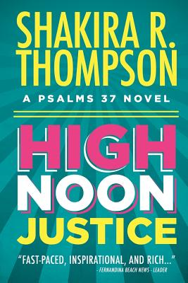 High Noon Justice (Psalms 37 Novels) (Volume 1), Thompson, Shakira R.