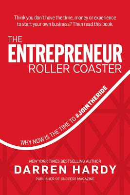 Image for The Entrepreneur Roller Coaster: Why Now Is the Time to #JoinTheRide