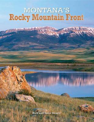 Montana's Rocky Mountain Front, Rick and Susie Graetz