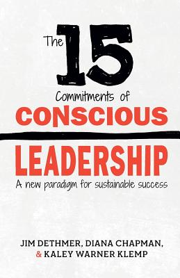Image for The 15 Commitments of Conscious Leadership: A New Paradigm for Sustainable Success
