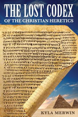 Image for Lost Codex of the Christian Heretics, The