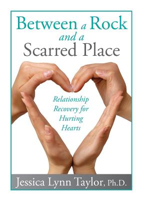 Image for Between a Rock and a Scarred Place: Relationship Recovery for Hurting Hearts