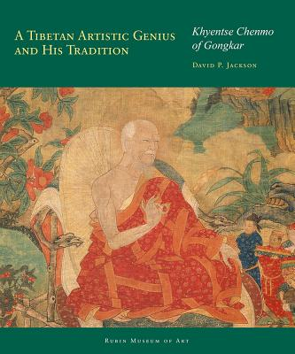 A Revolutionary Artist of Tibet: Khyentse Chenmo of Gongkar, Jackson, David P.