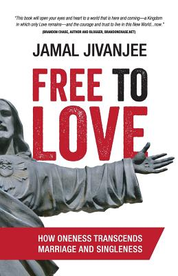 Image for Free to Love: How Oneness Transcends Marriage and Singleness