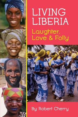 Image for Living Liberia: Laughter, Love & Folly