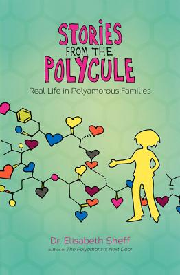 Image for Stories From the Polycule: Real Life in Polyamorous Families