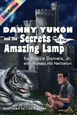 Image for DANNY YUKON AND THE SECRETS OF THE AMAZING LAMP ILLUSTRATED BY LIZA BIGGERS