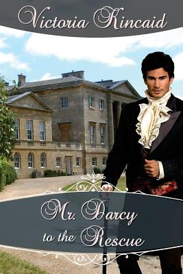 Image for Mr. Darcy to the Rescue: A Pride and Prejudice Variation
