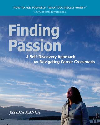 Finding Passion: A Self-Discovery Approach for Navigating Career Crossroads