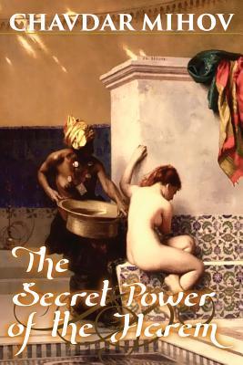 The Secret Power of the Harem, Mihov, Chavdar