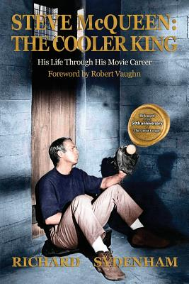 Steve McQueen: The Cooler King: His Life Through His Movie Career, Sydenham, Richard