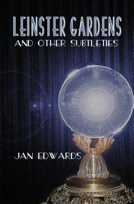 Leinster Gardens and Other Subtleties, Edwards, Jan
