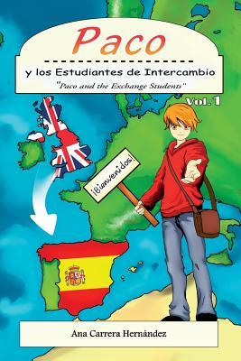 Paco y los Estudiantes de Intercambio: Paco and the Exchange Students (Volume 1) (Spanish Edition), Carrera Hernandez, Ms. Ana