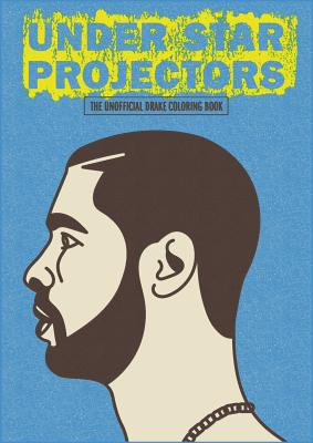 Image for UNDER STAR PROJECTORS: The Drake Coloring Book