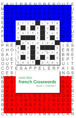 French Crosswords: Level 1 (Volume 1), Rex, Lexis