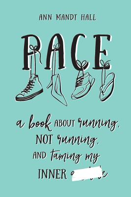 Image for PACE: A BOOK ABOUT RUNNING, NOT RUNNING, AND TAMING MY INNER A**H***