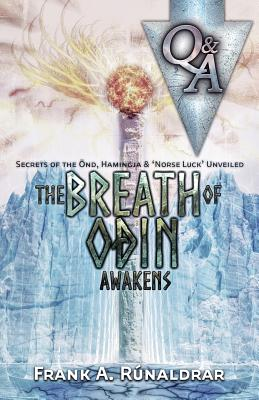 The Breath of Odin Awakens - Questions & Answers: Secrets of the Ond, Hamingja & Norse Luck Unveiled (High Galdr), R�naldrar, Frank A