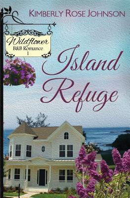 Island Refuge (Wildflower B&B Romance) (Volume 1), Johnson, Kimberly Rose