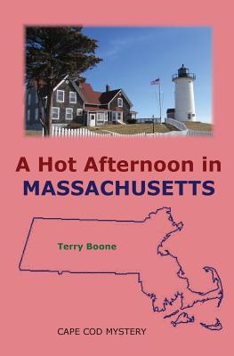 Image for A Hot Afternoon in MASSACHUSETTS (New England Mysteries) (Volume 5)