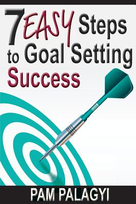 Image for 7 Easy Steps to Goal Setting Success