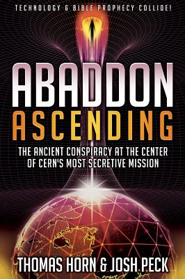 Image for Abaddon Ascending: The Ancient Conspiracy at the Center of CERN'S Most Secretive Mission