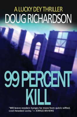 Image for 99 Percent Kill: A Lucky Dey Thriller