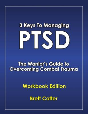 Image for 3 Keys to Managing PTSD: The Warrior's Guide to Overcoming Combat Trauma