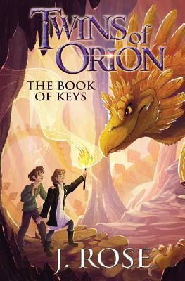Twins of Orion: The Book of Keys (Volume 1), Rose, J